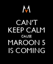 CAN'T KEEP CALM CAUSE MAROON 5 IS COMING - Personalised Poster large