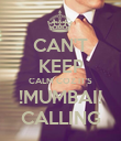 CAN'T KEEP CALM COZ IT'S !MUMBAI! CALLING - Personalised Poster large