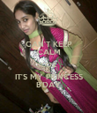 CAN'T KEEP CALM COZ IT'S MY PRINCESS B'DAY - Personalised Poster large