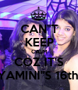 """CAN""""T KEEP CALM COZ IT'S YAMINI""""S 16th! - Personalised Poster large"""