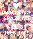 CAN'T STOP SPAZZING OVER NIEL OF TEEN TOP! - Personalised Poster large