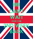 CAN'T WAIT FOR THE 2ND WEEK BACK - Personalised Poster large