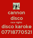cannon disco race nights  disco karoke 07718770521 - Personalised Poster large