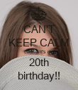 CAN'T KEEP CALM cause it's my 20th birthday!! - Personalised Poster large