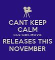 CANT KEEP CALM CUZ SRKS MOVIE RELEASES THIS NOVEMBER - Personalised Poster large