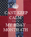 CANT KEEP CALM JULY IS MY BDAY MONTH 4TH - Personalised Poster large