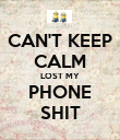 CAN'T KEEP CALM LOST MY PHONE SHIT - Personalised Poster large
