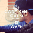 CANT KEEP CALM SCHOOL IS OVER - Personalised Poster large