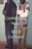 CAPRICORNS Make  The World Go Round! - Personalised Poster large