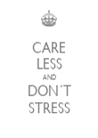 CARE LESS AND DON´T STRESS - Personalised Poster large