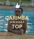 CARIMBA QUE ESSA É TOP  - Personalised Poster large