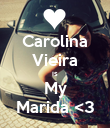 Carolina Vieira is My Marida <3 - Personalised Poster large