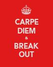 CARPE DIEM & BREAK OUT - Personalised Poster large