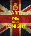 CARRY ME HOME TONIGHT  - Personalised Poster large