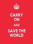 CARRY ON AND SAVE THE WORLD - Personalised Poster large
