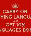 CARRY ON  STUDYING LANGUAGES AND GET 10% LANGUAGES BONUS - Personalised Poster large