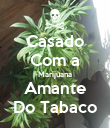 Casado Com a Marijuana Amante Do Tabaco - Personalised Poster large