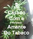 Casado Com a Marijuana Amante Do Tabaco - Personalised Poster large