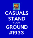 CASUALS STAND YOUR GROUND #1933 - Personalised Poster large
