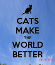 CATS MAKE THE WORLD BETTER - Personalised Poster large