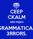 CEEP CKALM AND M@K3 GRAMMATICAL 3RRORS. - Personalised Poster large