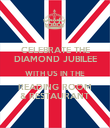 CELEBRATE THE DIAMOND JUBILEE WITH US IN THE READING ROOM & RESTAURANT - Personalised Poster large