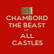 CHAMBORD THE BEAST OF  ALL CASTLES - Personalised Poster large