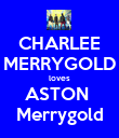 CHARLEE MERRYGOLD loves ASTON  Merrygold - Personalised Poster large