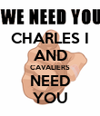 CHARLES I AND CAVALIERS NEED YOU - Personalised Poster large