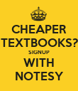CHEAPER TEXTBOOKS? SIGNUP WITH NOTESY - Personalised Poster large