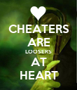 CHEATERS ARE LOOSERS AT HEART - Personalised Poster large