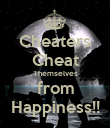Cheaters Cheat Themselves from Happiness!! - Personalised Poster large