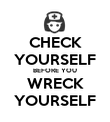 CHECK YOURSELF BEFORE YOU WRECK YOURSELF - Personalised Poster large
