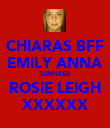 CHIARAS BFF EMILY ANNA SUMMER ROSIE LEIGH XXXXXX - Personalised Poster large