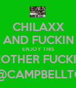 CHILAXX AND FUCKIN ENJOY THIS MOTHER FUCKIN LIFE@CAMPBELLTOWN - Personalised Poster large