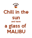 Chill in the sun and have a glass of  MALIBU - Personalised Poster large