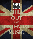 CHILL OUT AND LISTEN TO MUSIC - Personalised Poster large