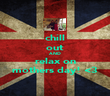 chill out AND relax on mothers day! <3 - Personalised Poster large