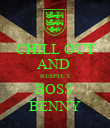 CHILL OUT AND  RESPECT BOSS  BENNY - Personalised Poster large