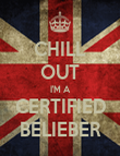 CHILL OUT I'M A CERTIFIED BELIEBER - Personalised Poster large