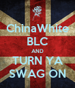 ChinaWhite BLC AND TURN YA SWAG ON - Personalised Poster large