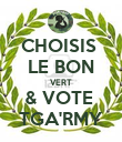 CHOISIS  LE BON VERT & VOTE  TGA'RMY - Personalised Poster large