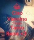 Ciao Vannina Ti voglio Tanto Bene <3  - Personalised Poster large