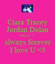 Ciara Tracey Jordan Dolan NWLY :* always forever I love U <3 - Personalised Poster large