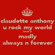 claudette anthony u rock my world love u  madly always n forever - Personalised Poster large