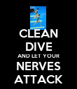 CLEAN DIVE AND LET YOUR NERVES ATTACK - Personalised Poster large