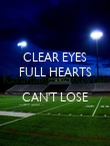 CLEAR EYES FULL HEARTS  CAN'T LOSE  - Personalised Poster large