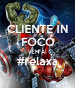 CLIENTE IN FOCO VEM AÍ #relaxa  - Personalised Poster large