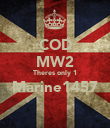 COD MW2 Theres only 1 Marine1457  - Personalised Poster large