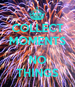 COLLECT MOMENTS  NO THINGS - Personalised Poster large